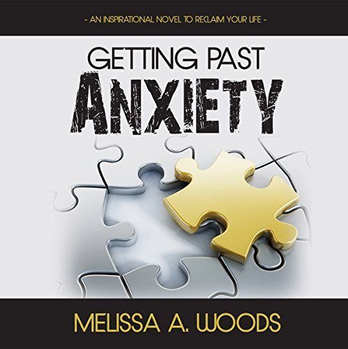 Author Melissa Woods Getting Past Anxiety Audio Book Image